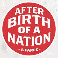 After Birth of a Nation, at City Theater Company