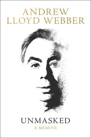 Unmasked: A Memoir, by Andrew Lloyd Webber. 517 pp. HarperCollins Publishers.